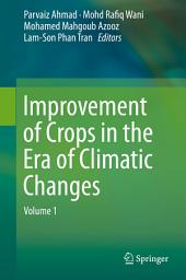 Improvement of Crops in the Era of Climatic Changes: Volume 1