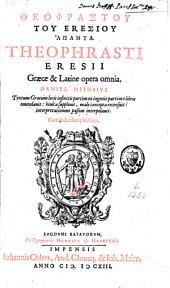 Theophrastus, graece et latine, opera omnia