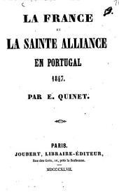 La France et la Sainte Alliance en Portugal 1847 par E. Quinet