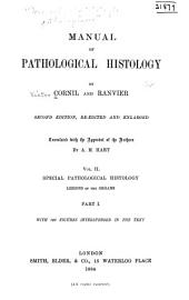 Manual of Pathological Histology: pt. 1-2. Special pathological histology; lesions of the organs