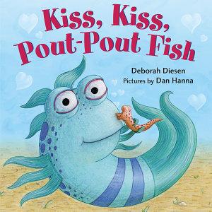 Kiss  Kiss  Pout Pout Fish