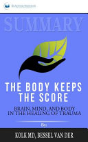 Summary Of The Body Keeps The Score Book PDF