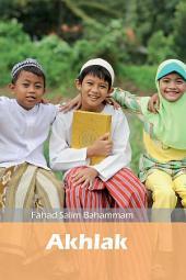 Akhlak dalam Islam(ILLUSTRATION): Penjelasan tentang Urgensi Akhlak yang Baik dalam Kehidupan Seorang Muslim
