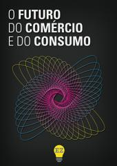 O Futuro do Comércio e do Consumo