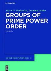 Groups of Prime Power Order. Volume 4: Volume 4