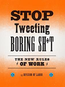 Stop Tweeting Boring Sh t PDF