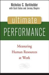 Ultimate Performance: Measuring Human Resources at Work, Edition 3