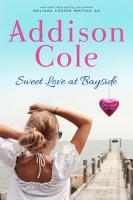 Sweet Love at Bayside  Sweet with Heat  Bayside Summers  1  Small town  sweet contemporary romance PDF