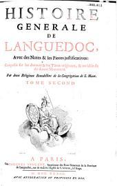 Histoire générale de Languedoc: Avec des notes et les pièces justificatives. : Composée sur les auteurs et les titres originaux , et enrichie de divers monumens, Volume2