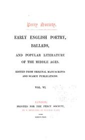 Early English Poetry, Ballads, and Popular Literature of the Middle Ages: Volume 6