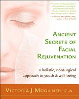 Ancient Secrets of Facial Rejuvenation PDF