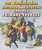 The Underground Railroad and Slavery Through Primary Sources