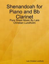 Shenandoah for Piano and Bb Clarinet - Pure Sheet Music By Lars Christian Lundholm