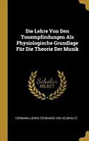 Die Lehre Von Den Tonempfindungen ALS Physiologische Grundlage F  r Die Theorie Der Musik PDF