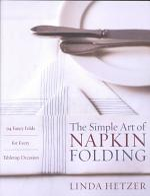 The Simple Art of Napkin Folding