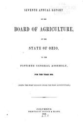 Annual Report of the Ohio State Board of Agriculture: With an Abstract of the Proceedings of the County Agricultural Societies, to the General Assembly of Ohio ..., Issue 7