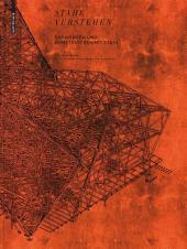 Stahl verstehen: Entwerfen und Konstruieren mit Stahl - Ein Handbuch