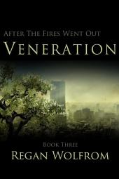 After The Fires Went Out: Veneration: Book Three of the Unconventional Post-Apocalyptic Series