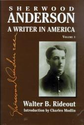 Sherwood Anderson: A Writer in America, Volume 1