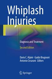 Whiplash Injuries: Diagnosis and Treatment, Edition 2