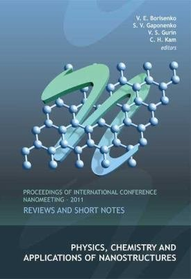 Physics, Chemistry and Applications of Nanostructures