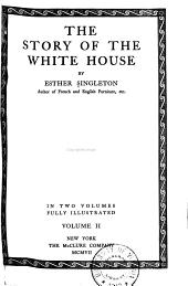 The Story of the White House: Volume 2