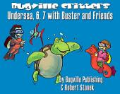 Undersea, 6, 7 with Buster and Friends. A Counting Adventure