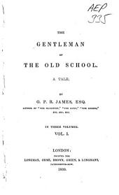 The Gentleman of the Old School: A Tale, Volume 1