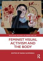 Feminist Visual Activism and the Body PDF