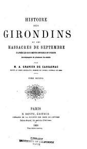 Histoire des Girondins et des massacres de septembre, d'après les documents officiels et inédits: Volume2