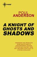 A Knight of Ghosts and Shadows PDF