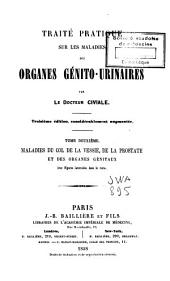 Traité pratique sur les maladies des organes génito-urinaires: Volume2