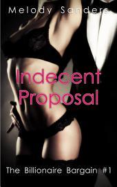 Indecent Proposal (The Billionaire Bargain #1)
