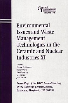 Environmental Issues and Waste Management Technologies in the Ceramic and Nuclear Industries XI PDF