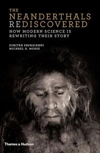 The Neanderthals Rediscovered  How Modern Science Is Rewriting Their Story
