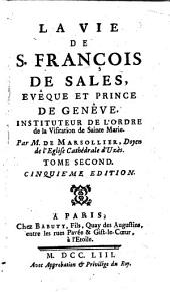 La vie de S. François de Sales: evêque et prince de Genêve, instituteur de l'Ordre de la Visitation de Sainte Marie, Volume2