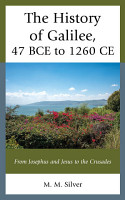 The History of Galilee  47 BCE to 1260 CE PDF
