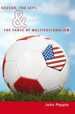 Soccer, the Left, & the Farce of Multiculturalism