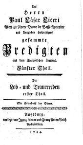 Gesammte Predigten: aus dem Französischen übersetzt. Lob- und Trauerreden ; 1, Band 5