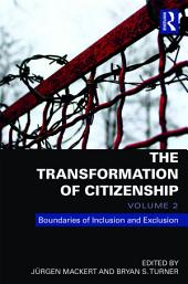 The Transformation of Citizenship, Volume 2: Boundaries of Inclusion and Exclusion