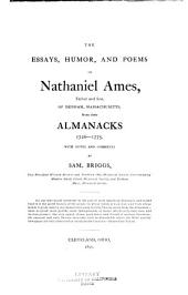 The Essays, Humor, and Poems of Nathaniel Ames, Father and Son: Of Dedham, Massachusetts, from Their Almanacks, 1726-1775, with Notes and Comments