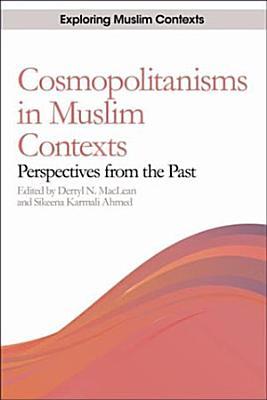 Cosmopolitanisms in Muslim Contexts PDF