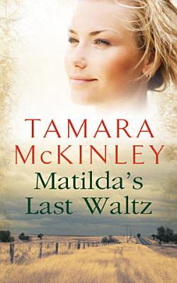 Matilda s Last Waltz