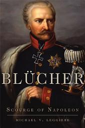 Blücher: Scourge of Napoleon