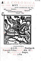 La Coronica de los muy valientes caualleros don Florisel de Niquea y el fuerte Anaxartes, hijos del excelente príncipe Amadis de Grecia