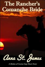 The Rancher's Comanche Bride: A Historical Western Short Story