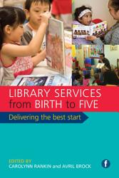 Library Services From Birth To Five Book PDF