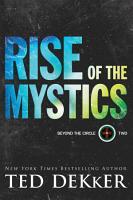 Rise of the Mystics  Beyond the Circle Book  2  PDF