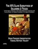 The WPA Slave Narratives of Oklahoma & Texas