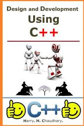 Design and Development Using C++ :: Best Selling C++ Book for C++ Beginner's.